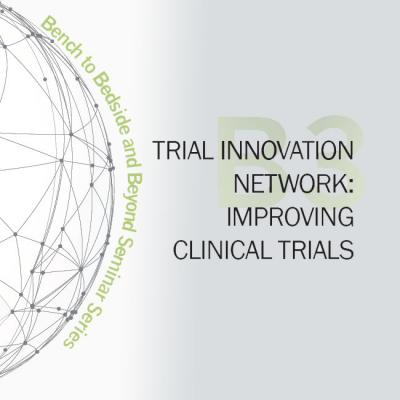 Trial Innovation Network: Improving Clinical Trials